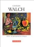 Charles Walch : catalogue raisonné de l'oeuvre peinte - Jean-Jacques Lévêque