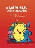 Lapin Bleu Mene l'Enquete Tome 3. Etre Chretien un Art de Vivre ? - Coolus
