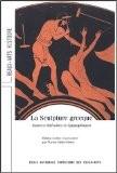 La sculpture grecque. Sources épigraphiques et littéraires - Marion Muller-Dufeu