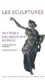 Les sculptures de l'école des Beaux-Arts de Paris : Histoire, doctrines, catalogue - Emmanuel Schwartz