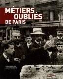 Métiers oubliés de Paris : Dictionnaire littéraire et anecdotique - Laurence Berrouet