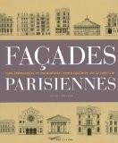 Façades parisiennes : 1200 immeubles et monuments remarquables de la capitale - Michel Poisson