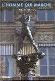 L'homme qui marche : exposition Paris, jardin du Palais-Royal du 20 mars au 18 juin 2000 - Ilya Prigogine