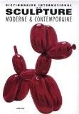 Dictionnaire international de la sculpture moderne & contemporaine - Alain Monvoisin