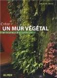 Créer un mur végétal en intérieur et en extérieur - Jean-Michel Groult