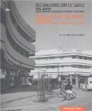 Des maisons sur le sable : Tel-Aviv, Mouvement moderne et esprit Bauhaus, edition bilingue français-anglais - Nitza Metzger-Szmuk