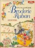 Encyclopédie de la broderie au ruban : les fleurs - Marie Pieroni