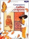 Compositions en tailles de crayons - Maitre-Duroy Marie-C