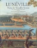 Lunéville : Fastes du Versailles lorrain - Jacques Charles-Gaffiot