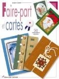 Faire-part et cartes : 50 compositions originales - Josyane Gendre