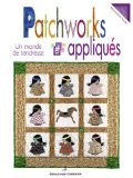 Patchworks et appliqués : Un monde de tendresse - Martine Routier