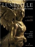 Lunéville, Fastes du Versailles lorrain : Tome 2, Décors intérieurs, mobilier, objets d'art - Jacques Charles-Gaffiot