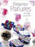 Elégantes parures en pâte polymère - Isabelle Cheramy-Debray