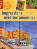 Impressions méditerranéennes - Brigitte Pohle