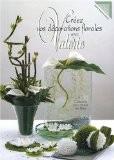 Créez vos décorations florales avec Valérie - Valérie Maria-Grunberg