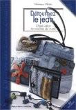 Détournez le jean : Objets déco accessoires de mode - Véronique Villatte