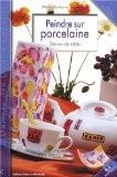 Peindre sur porcelaine : Décors de table - Marie Bonhoure-Marsillach