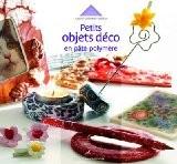 Petits objets déco en pâte polymère - Isabelle Cheramy-Debray