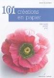 100 cr�ations en papier : D�coup�, pliss�, pli�... - Aurore Ollivier-Piketty