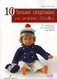 10 tenues originales pour poupées : 30 vêtements et accessoires au tricot - Agnès Dominique