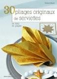 30 pliages originaux de serviettes en tissu, en papier - Cendrine Armani