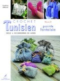 Crochet tunisien : Volume 2, Points fantaisie - Cendrine Armani