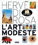 L'art modeste - Hervé Di Rosa
