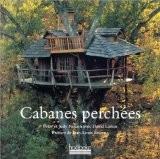 Cabanes perchées - Peter Nelson