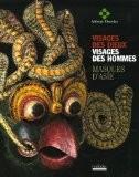 Visages des dieux Visages des hommes : Masques d'Asie - Jacques Pimpaneau