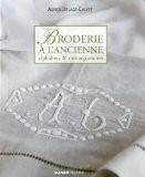 Broderie à l'ancienne : Alphabets & monogrammes - Agnès Delage-Calvet