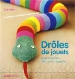 Drôles de jouets : Pour s'éveiller, découvrir, imaginer - Zoë Mellor