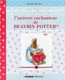 L'univers enchanteur de B�atrix Potter(TM) - Chantal Sabatier