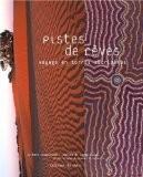 Pistes de rêves : Voyage en terres aborigènes - Barbara Glowczewski