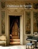 Châteaux de famille : Une élégance française - Eric Mension-Rigau