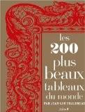 Les 200 plus beaux tableaux du monde - Jean-Luc Chalumeau