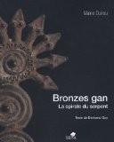 Bronzes gan : La spirale du serpent - Maine Durieu