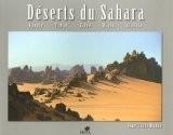 Déserts du Sahara : Egypte, Tchad, Libye, Niger, Algérie - Jean-Claude Michau