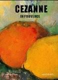 Cézanne en Provence : Version anglaise - Denis Coutagne
