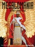 Megalomania: Too Much is Never Enough - Philippe Tretiack