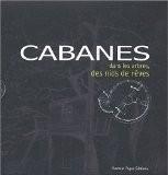 Cabanes dans les arbres, des nids de rêves : Coffret deux volumes - Delphine Taleyson