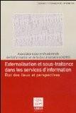Externalisation et sous-traitance dans les services d'information : Etat des lieux et perspectives - ADBS