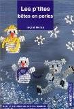 Les P'tites bêtes en perles - Ingrid Moras