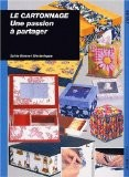 Le cartonnage. Une passion à partager - Sylvie Bonnet-Westerloppe