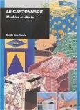 Le Cartonnage : Meubles et Objets - Mireille Gras-Depoix