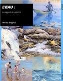 L'eau : Le regard du peintre - Patricia Seligman