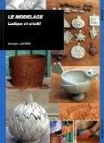 Le Modelage : Ludique et créatif - Georges Lantéri