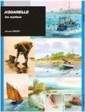Aquarelle : Les marines - Jacques Noury