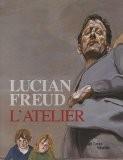Lucian Freud : L'atelier - Cecile Debray