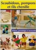 Scoubidous, pompons et fils chenille - Céline Poncet