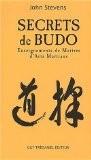 Secrets de Budo. Enseignements de maîtres d'arts martiaux - John Stevens